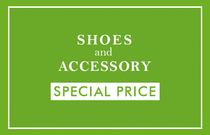 SHOES&ACCESSORY SPECIAL PRICE!